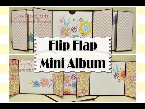 El tutorial de hoy es de cómo hacer un mini álbum Flip Flap SUSCRIBETE http://www.youtube.com/c/LuisaPaperCrafts **Video Mini Album principiantes: https://yo...