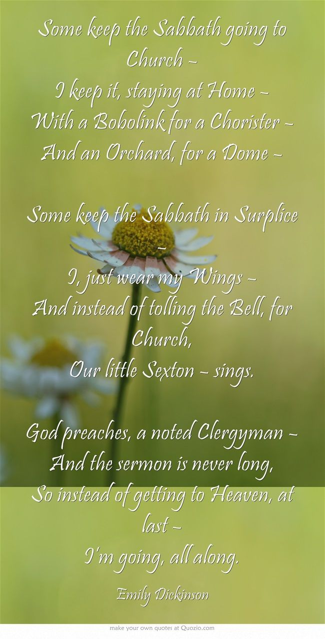 some keep the sabbath going to Some keep sunday going to church - emily dickinson - spiritual and  inspirational poems that touch the heart and  some keep sabbath in surplice.