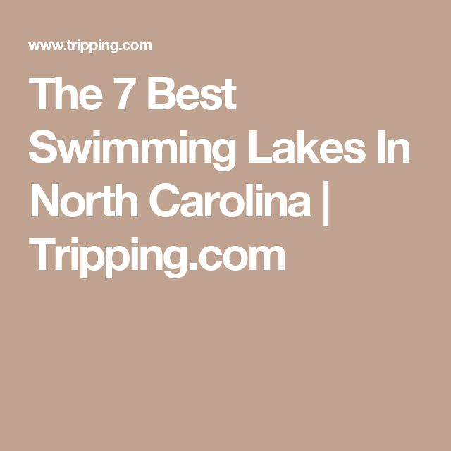 The 7 Best Swimming Lakes In North Carolina | Tripping.com