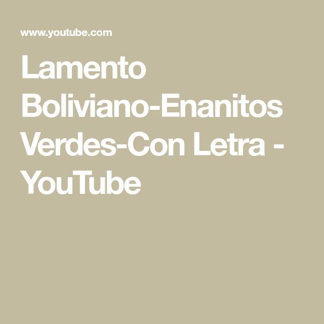 Lamento Boliviano-Enanitos Verdes-Con Letra - YouTube