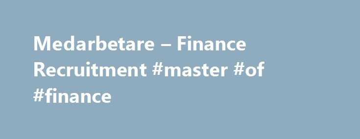 Medarbetare – Finance Recruitment #master #of #finance http://finance.remmont.com/medarbetare-finance-recruitment-master-of-finance/  #finance recruitment # Medarbetare Presentationer Jens Bergsten Jens Bergsten har en kandidatexamen i nationalekonomi från Stockholms Universitet och en kandidatexamen i Sport Management från GIH. Sedan 2010 har Jens jobbat med enbart konsulttillsättningar inom ekonomi och finans och har därigenom byggt upp ett stort nätverk av konsulter med…