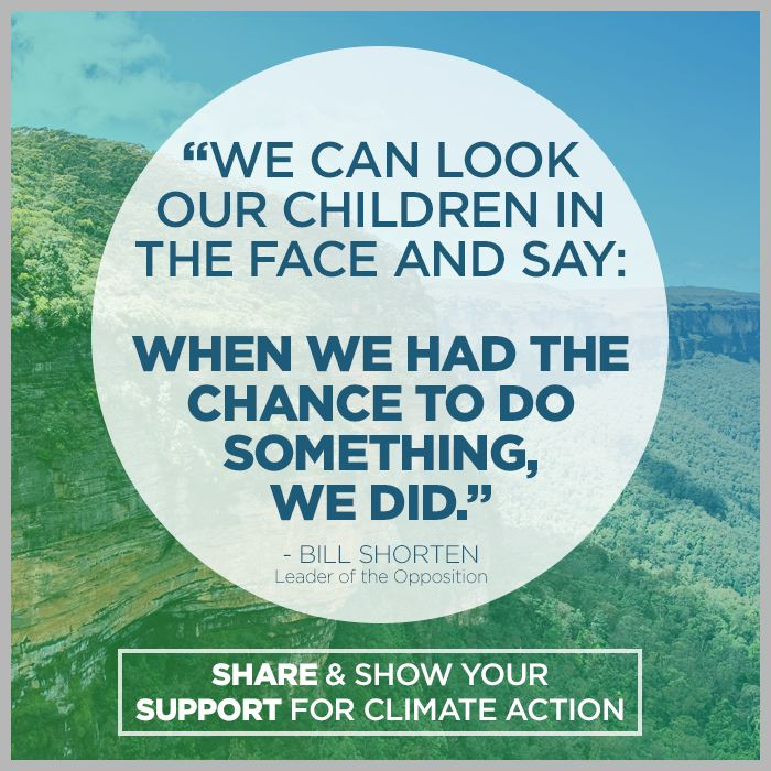 A call to support climate action by Bill Shorten, Labor. http://billshorten.com.au/introduction-repeal-legislation-2