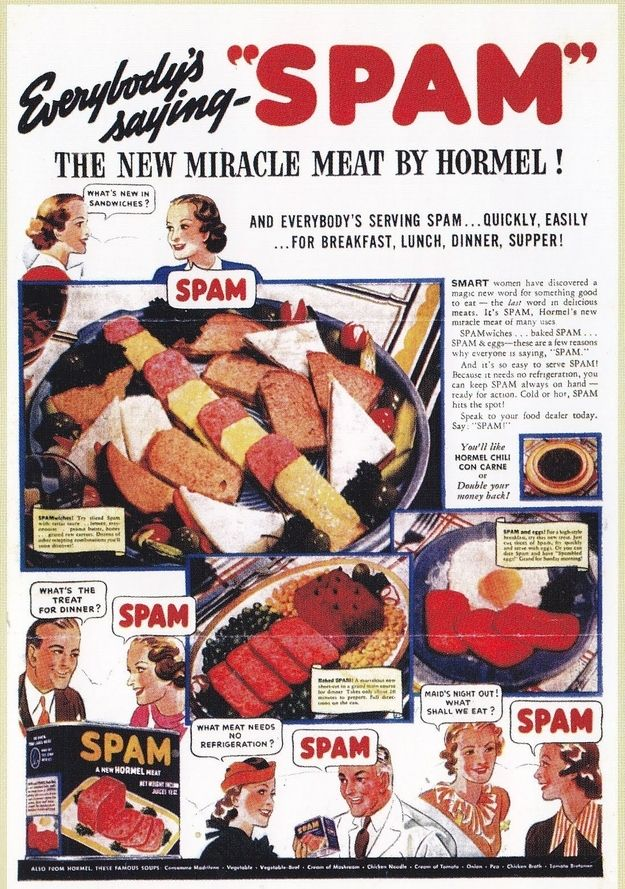 """A retro advert, advertising Spam as a """"miracle meat"""": a """"dinner treat"""", """"needs no refrigeration"""", and """"something to eat when the maid is out"""". A popular meal among poorer families, who rarely saw real meat, was Spam fritters. Spam is now out-of-favour, and I'm not surprised. In my personal experience, it has a similar chewy texture to, I'm imagining, bull's sweetmeats (which might as well have been what it was). Not that I'm saying that's what it is, of course :-)"""