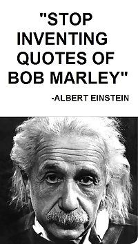 Stop inventing quotes of Bob Marley