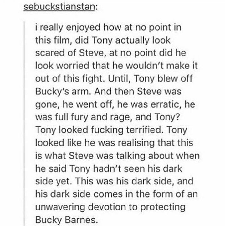 Yep... and he hated it as much as he respected it. I think patching things up will be up to Tony, because Steve already has apologized as well as made peace with his actions. Steve doesn't regret it, but Tony might. But yeah, Tony was TERRIFIED after he saw Steve lose it. That was his OS moment