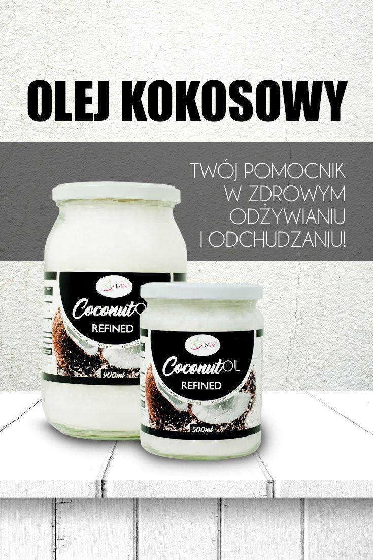Olej kokosowy - TWÓJ POMOCNIK W ZDROWYM ODŻYWIANIU I ODCHUDZANIU! Czytaj...