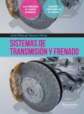 El presente libro aborda los contenidos del módulo profesional de Sistemas de Transmisión y Frenado, del Ciclo Formativo de grado medio correspondiente al título de Técnico en Electromecánica de Vehículos Automóviles. http://www.paraninfo.es/catalogo/9788428395298/sistemas-de-transmision-y-frenado http://rabel.jcyl.es/cgi-bin/abnetopac?SUBC=BPSO&ACC=DOSEARCH&xsqf99=1764140+