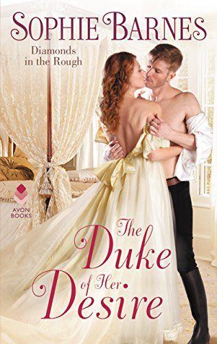 The Duke of Her Desire: Diamonds in the Rough by Sophie B... https://smile.amazon.com/dp/B06Y11VKYH/ref=cm_sw_r_pi_dp_x_9zLizbYS1DETW