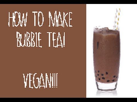 How to make BUBBLE TEA Vegan, easy, quick and cheap!