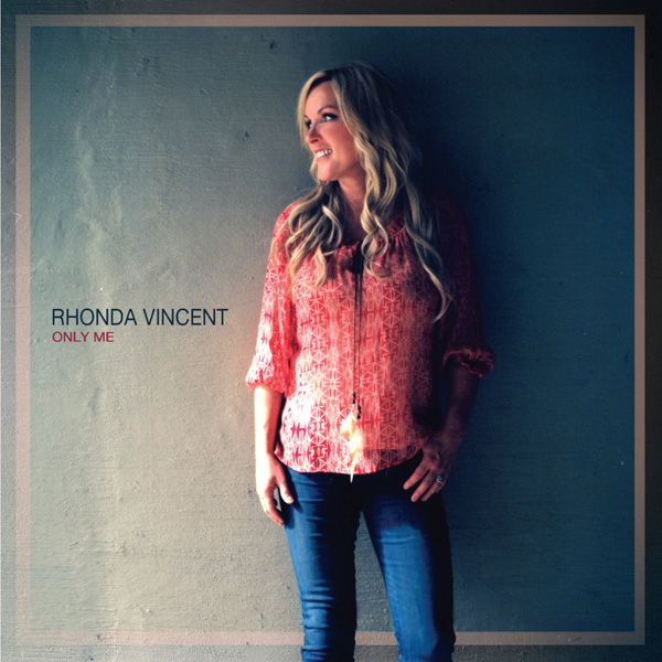 "Rhonda Vincent - ""Only Me"" Review - Country meets bluegrass and we all win!"
