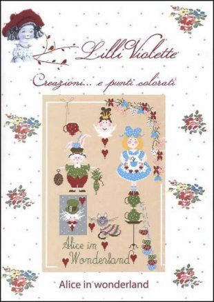 Alice In Wonderland is the title of this whimsical cross stitch pattern from Lilli Violette that is stitched with DMC threads.