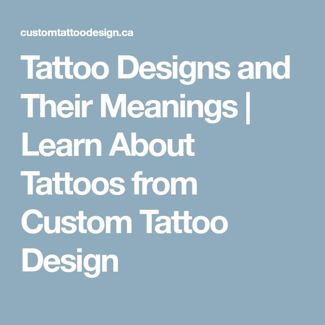 Tattoo Designs and Their Meanings | Learn About Tattoos from Custom Tattoo Design