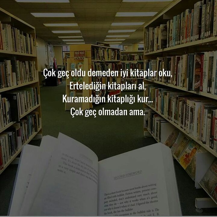 Çok geç oldu demeden iyi kitaplar oku, Ertelediğin kitapları al, Kuramadığın…