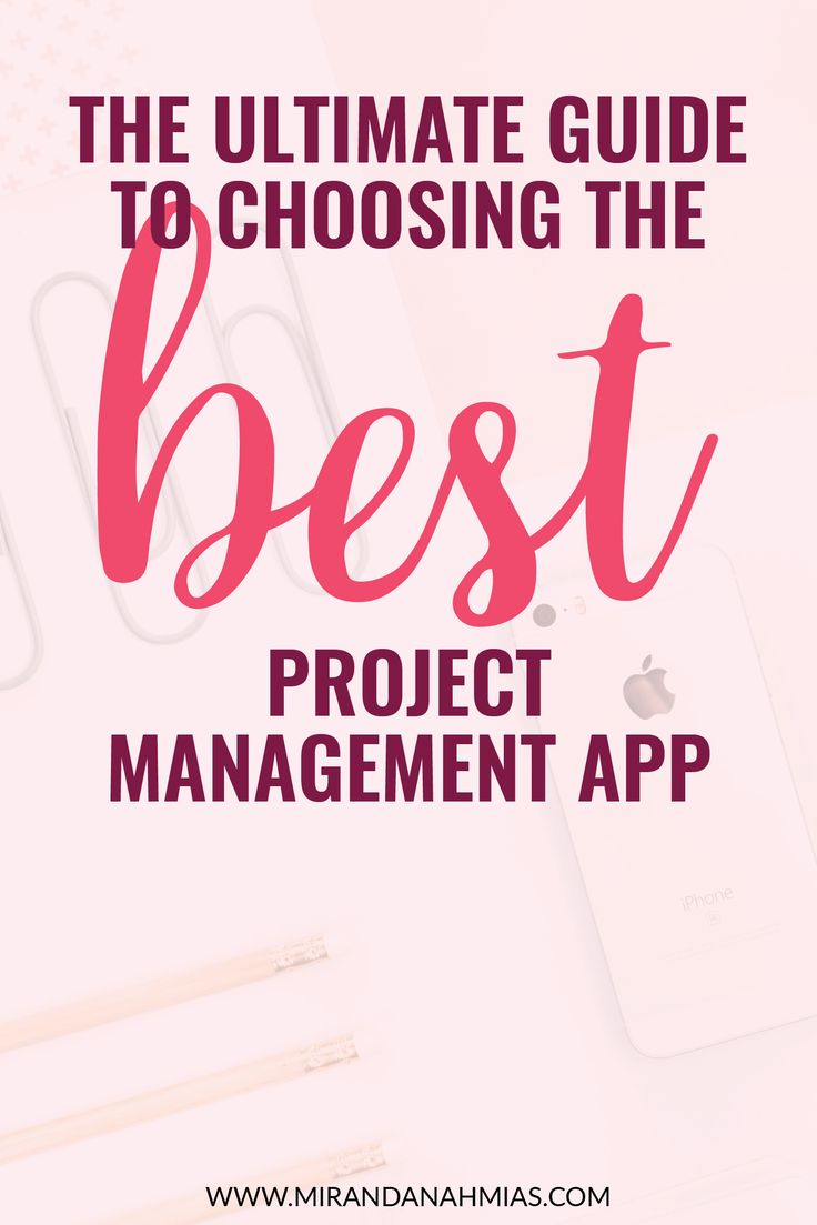 The Ultimate Guide to Choosing the Best Project Management App // Miranda Nahmias