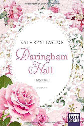 Daringham Hall - Das Erbe: Roman von Kathryn Taylor http://www.amazon.de/dp/3404171373/ref=cm_sw_r_pi_dp_DLJovb0J2WXGP
