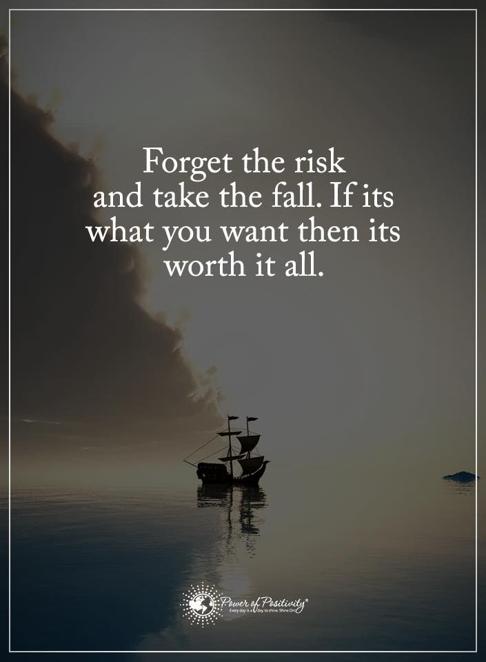 If your going to create such a powerful verse with such a beautiful picture, please use correct grammar.   Forget the risk and take the fall. If IT'S what you want then IT'S worth it all. #powerofpositivity #positivewords #positivethinking
