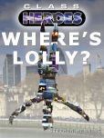 Where's Lolly?  This free eBook is available on Barnes and Noble.  It is a standalone story, so you don't need to have read other books in the series to enjoy it.  Lolly Rosewood is 16 years old, she's on the run and — worse still — she's lost her incredible superpowers.  Lolly has a chequered history, so who in their right mind would give her shelter and offer help? An old friend of her father is her only chance of salvation, but the Security Services are closing in.