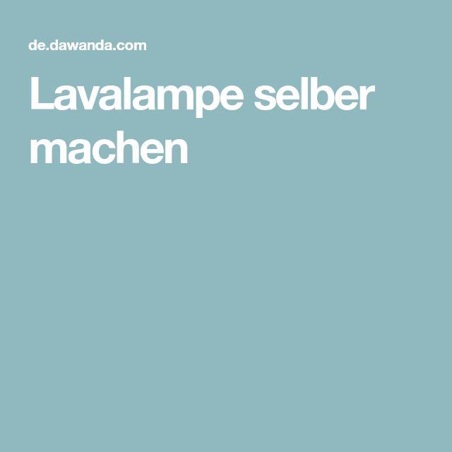 DIY Anleitung: Lavalampe Selber Machen Via DaWanda.com