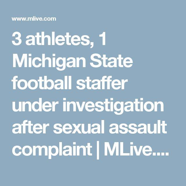 3 athletes, 1 Michigan State football staffer under investigation after sexual assault complaint |       MLive.com