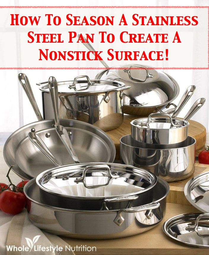How To Cook On & Season A Stainless Steel Pan To Create A Non Stick Surface!