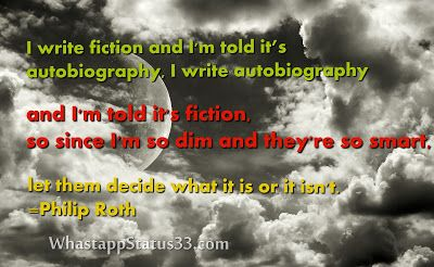 Life motivational Quotes by Famous Writer Philip Roth