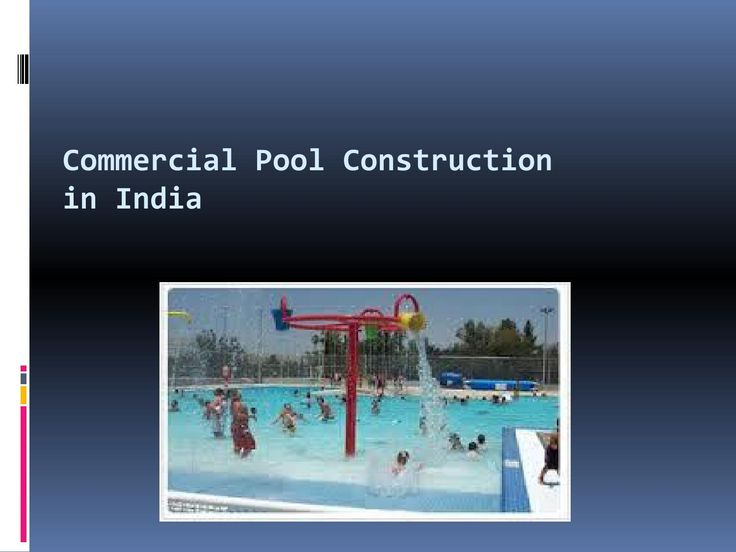 Commercial pool construction in india  Commercial pool consultant in Pune highly trained developers cooperate with designers and clients on the style and develop of swimming pools and leisure areas for both personal and expert set ups.