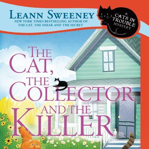 The Cat The Collector And The Killer by Leann Sweeney Narrated by Vanessa Johansson