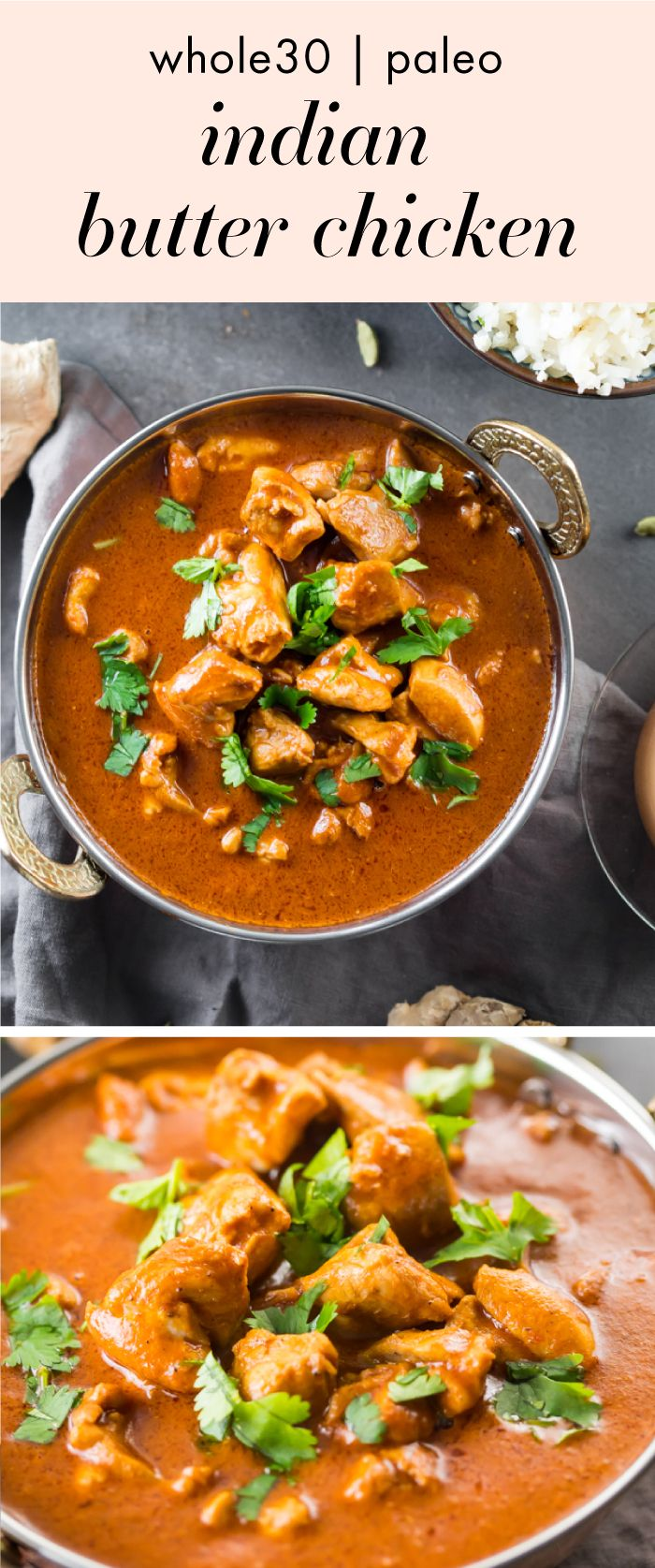 This Whole30 Indian butter chicken is super flavorful and comes together quite quickly and easily. One of my favorite Whole30 Indian recipes, this Whole30 Indian butter chicken is a family favorite that even my toddler will eat! Whole30 Indian recipes are a great way to break up the Whole30 heaviness, and you'll love this Whole30 Indian butter chicken for sure. #whole30 #paleo #paleorecipes #whole30recipes #indian #glutenfree #indianrecipes #indianfood