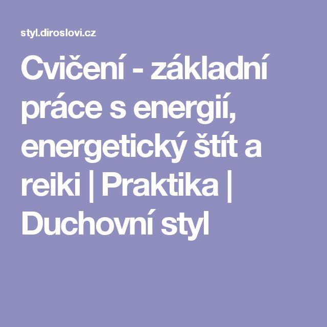 Cvičení - základní práce s energií, energetický štít a reiki | Praktika | Duchovní styl