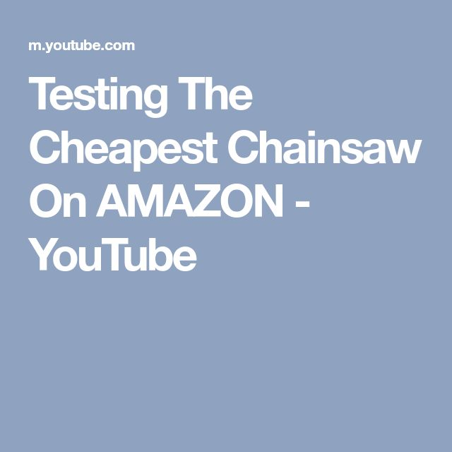 Testing The Cheapest Chainsaw On AMAZON - YouTube