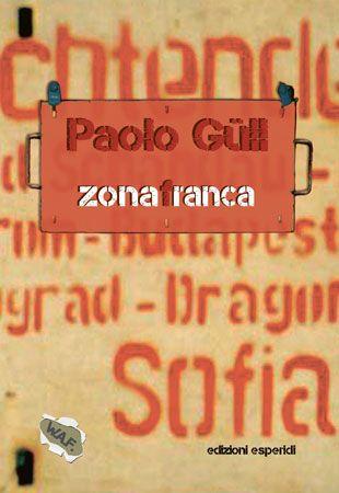Zona Franca, la presentazione ufficiale del libro di Paolo Güll martedì 05 maggio 2015 c/o La Feltrinelli di #Lecce (Le)