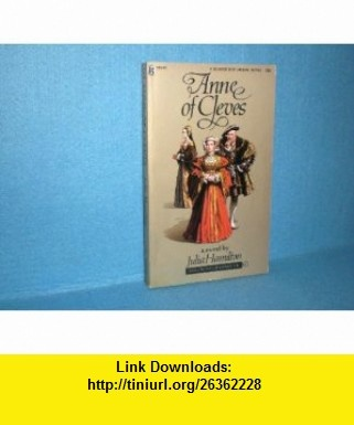 Anne de Cleves, a novel by Julia Hamilton. the wives of Henry VIII Julia Hamilton ,   ,  , ASIN: B000NJ4NX8 , tutorials , pdf , ebook , torrent , downloads , rapidshare , filesonic , hotfile , megaupload , fileserve