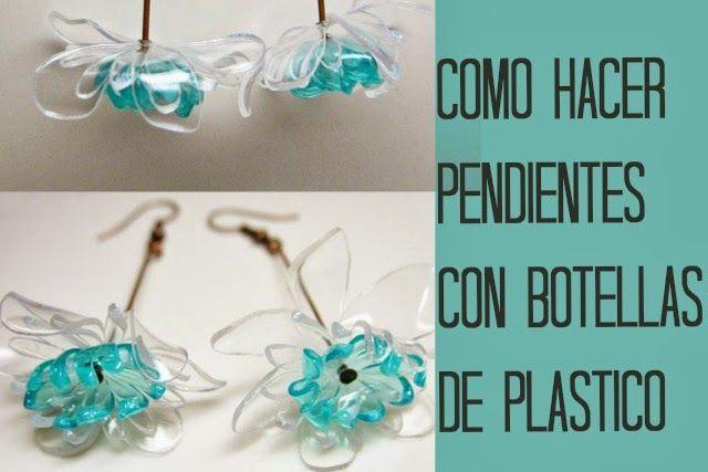 Como hacer Pendientes con Botellas de Plastico