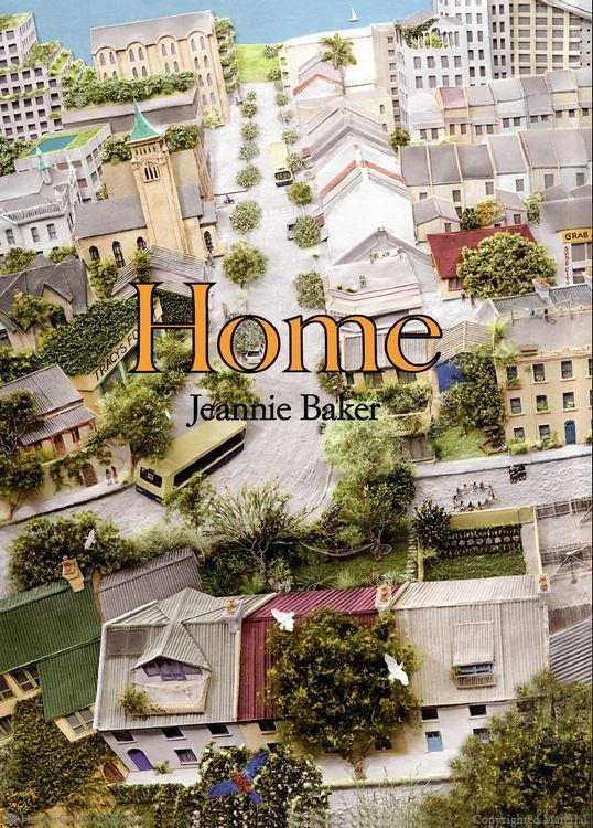 Home By Jeannie Baker Illustrated by Jeannie Baker