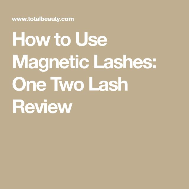 How to Use Magnetic Lashes: One Two Lash Review
