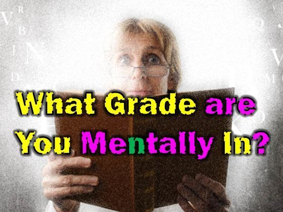 """What grade are you mentally in? I got 1st xD """"You got the 1st grade! You're curious and inquisitive, and you have an enormous thirst for knowledge. That being said, you're no robot- you'd much rather explore the world for yourself than be told what to do. You're perceptive and open-minded, allowing you to see the beauty in life. And you get to drink a lot of apple juice."""" (I hate apple juice)"""