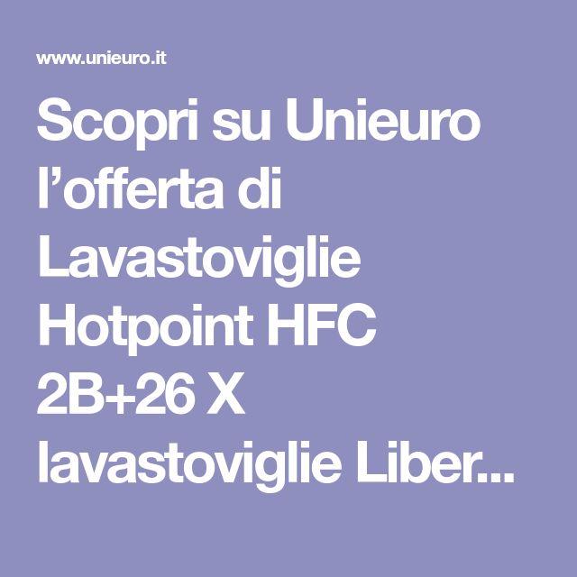 Hotpoint HFC 2B+26 X lavastoviglie Libera installazione 14
