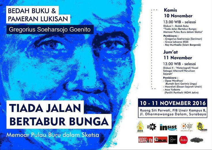 """https://flic.kr/p/NUsXAZ   TTJB_Surabaya version 2   INSISTPress: PAMERAN LUKISAN & DISKUSI BUKU """"TIADA JALAN BERTABUR BUNGA: MEMOAR PULAU BURU DALAM SKETSA"""" 10-11 November 2016 di FIB UNAIR Surabaya. >> blog.insist.or.id/insistpress/id/arsip/16654"""