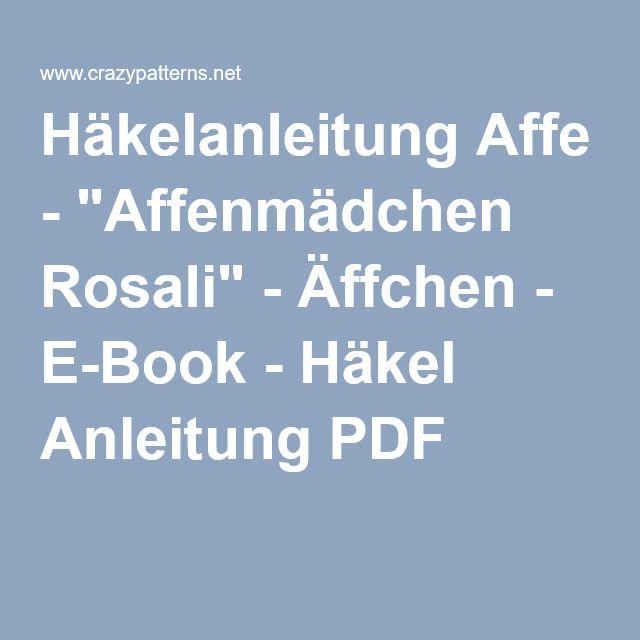"""Häkelanleitung Affe - """"Affenmädchen Rosali"""" - Äffchen - E-Book - Häkel Anleitung PDF"""
