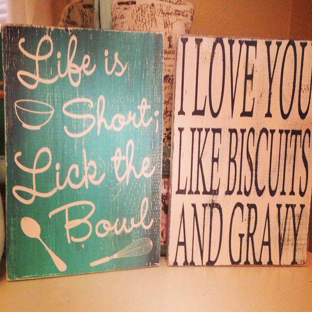 Emme and Elle wood sign Life is short; lick the bowl. I love you like biscuits and gravy. Www.facebook.com/emmeandelle