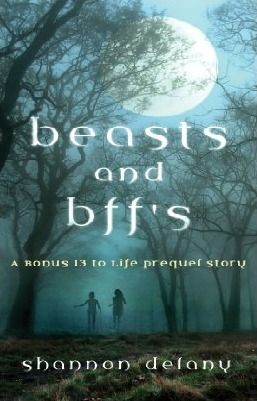 Beasts and BFFs (13 to Life, # 0.5)