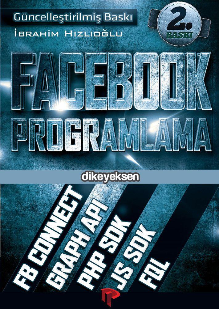 İbrahim Hızlıoğlu - Facebook Programlama  http://www.dikeyeksen.com/products/facebook-programlama-uygulama-gelistirme