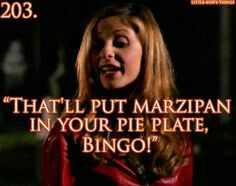 One of my favorite quotes to use in random situations.  BuffyBot Buffy the vampire slayer