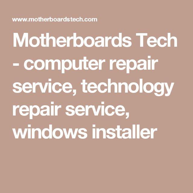 Motherboards Tech - computer repair service, technology repair service, windows installer
