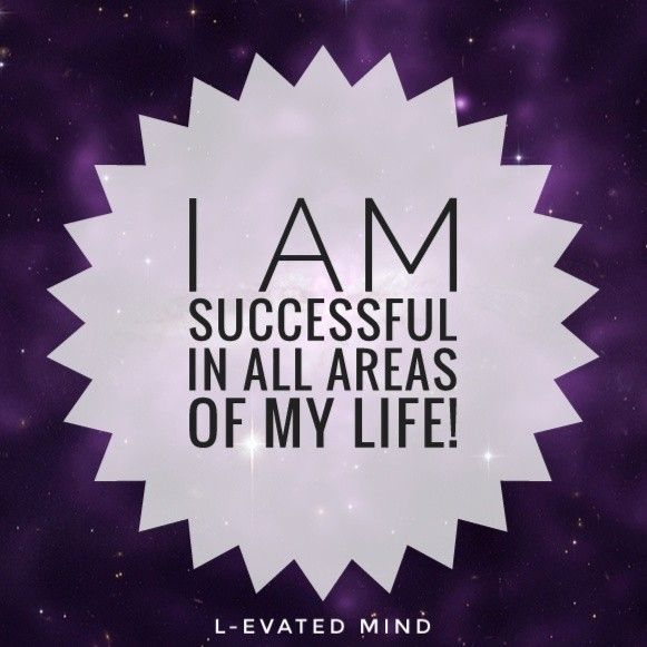 Daily Affirmation: I am successful in all areas of my life!