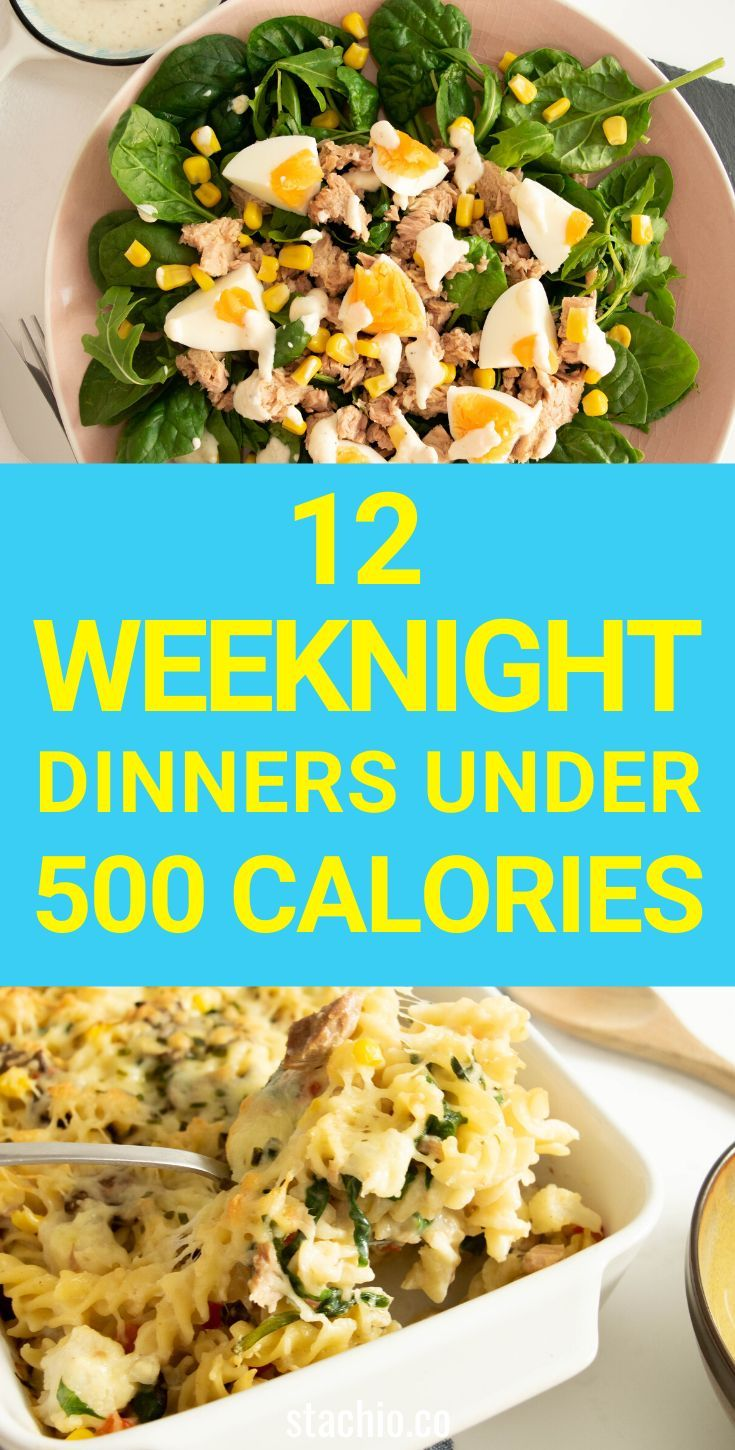12 Weeknight Dinners Under 500 Calories In 2020 Dinners Under 500 Calories 500 Calorie Dinners 500 Calorie Meals