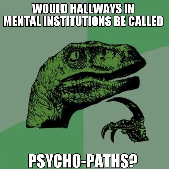Philosoraptor on mental institutions...