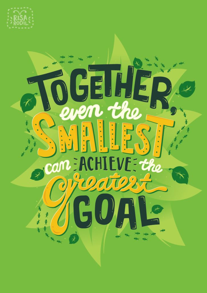 Together, even the smallest can achieve the greatest goal. | Artist Credit: Risa Rodil