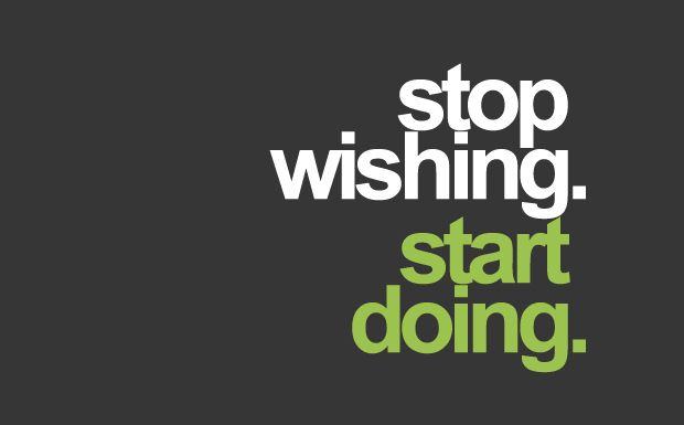 stop wishing start doing quotes