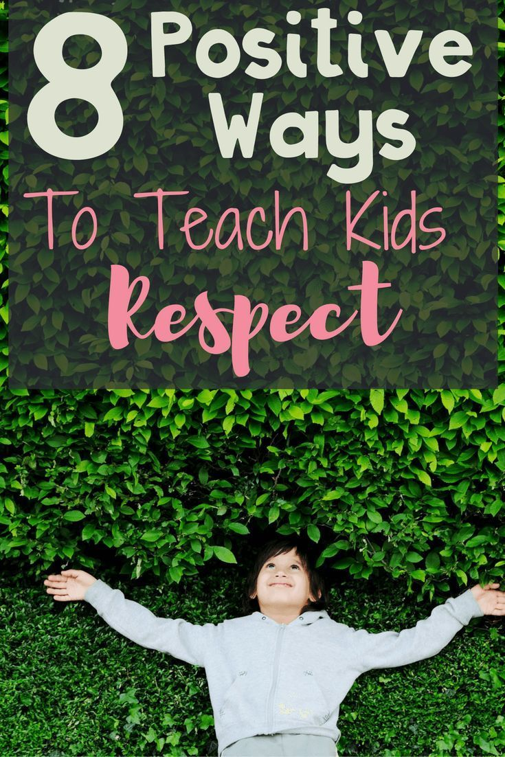 8 Positive Ways to Teach Kids Respect